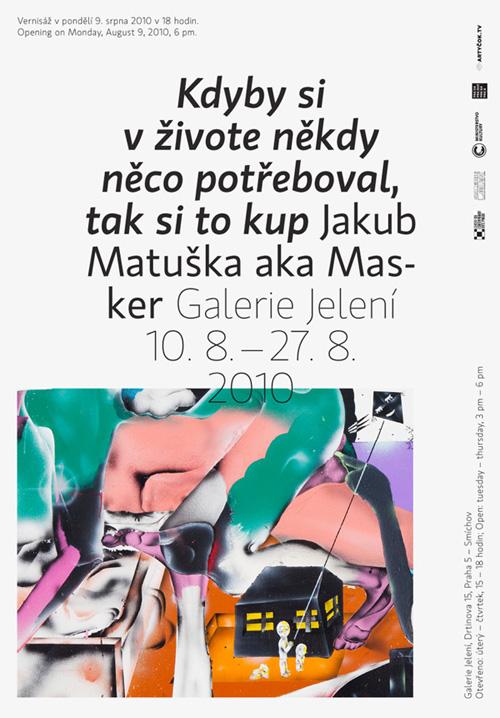 Jakub Matuška aka Masker - Kdyby si v životě někdy něco potřeboval, tak si to kup