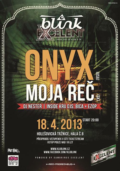 18.4.2013 // ONYX (USA) & MOJA REČ (SK) // Blink, Praha