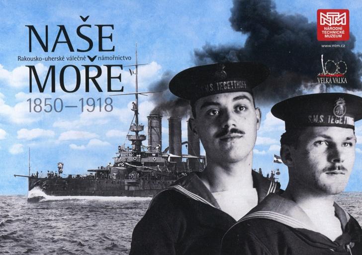 NAŠE MOŘE: Rakousko-uherské válečné námořnictvo