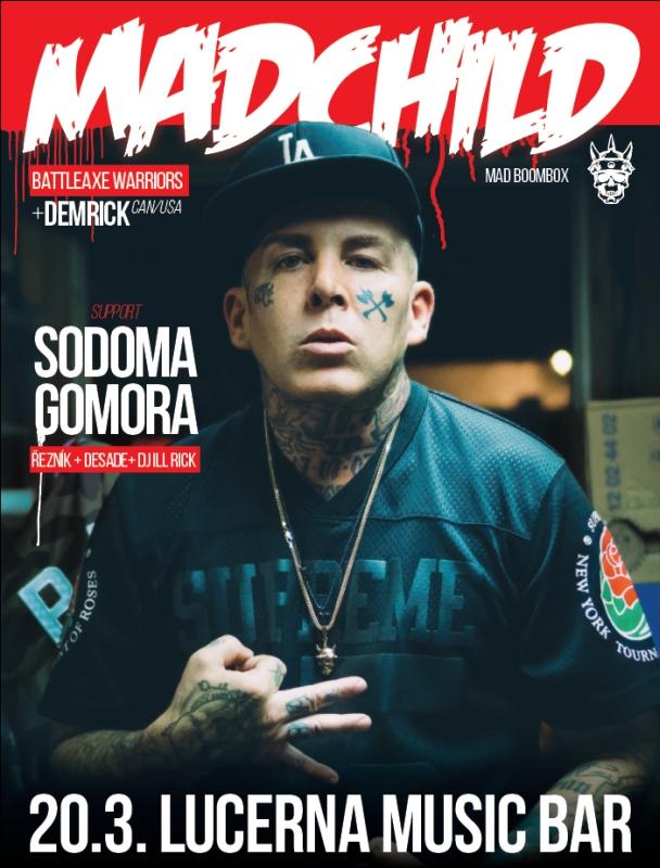 MAD BOOMBOX 2016 - Madchild + Demrick (CAN/USA), Sodoma Gomora