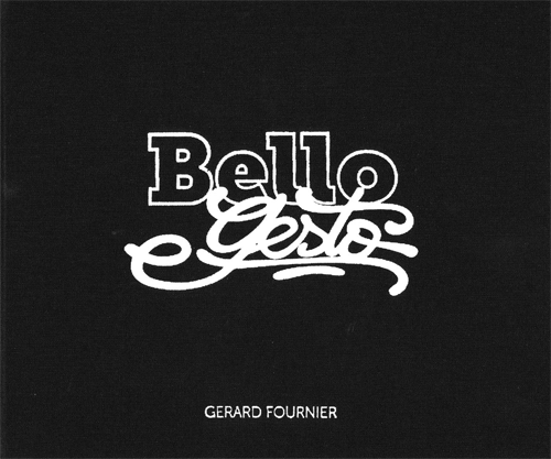 Gerard Fournier - Bello Gesto (2013)