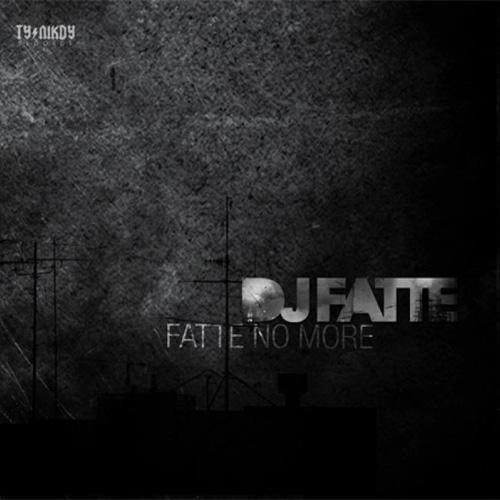 DJ Fatte - Fatte No More (2012)