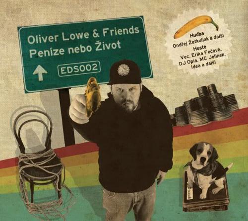 Oliver Lowe & Friends - Peníze nebo život (2010) - front