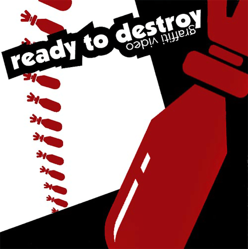 Ready To Destroy - Graffiti video