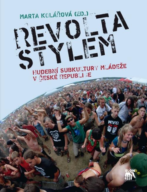 REVOLTA STYLEM - Hudební subkultury mládeže v České republice